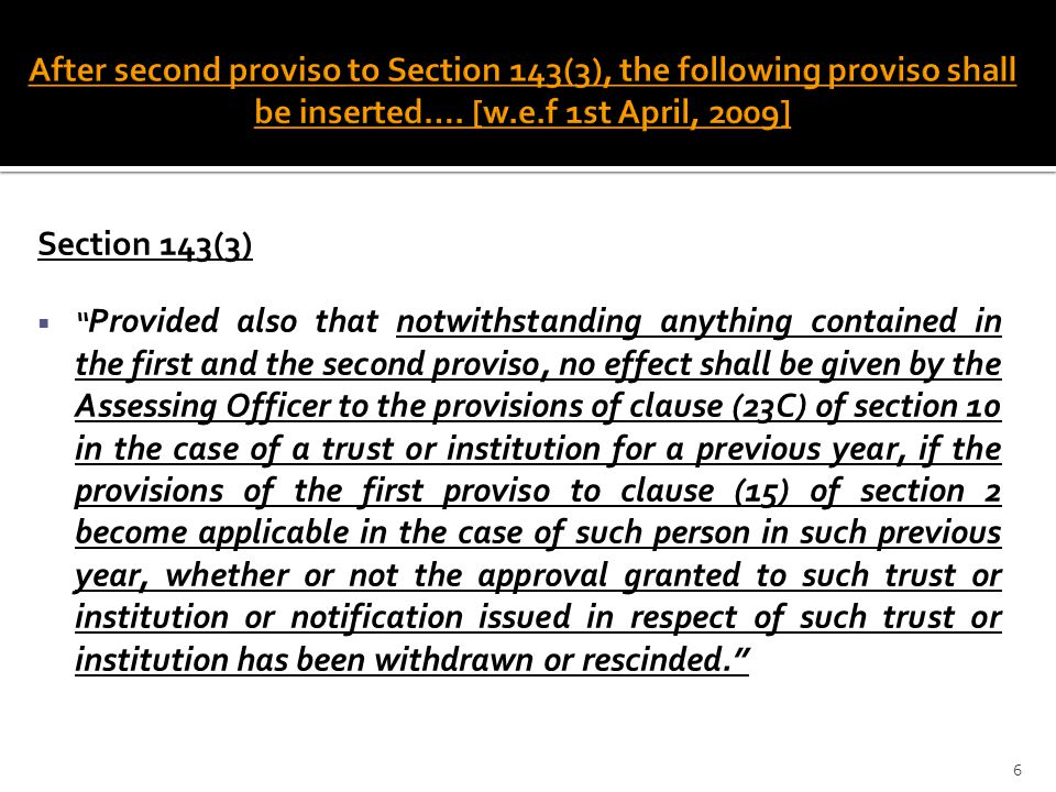 After second proviso to Section 143(3), the following proviso shall be inserted…. [w.e.f 1st April, 2009]